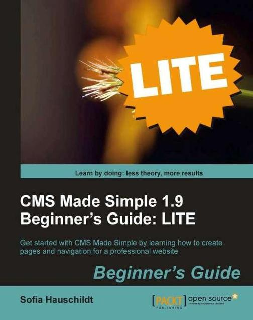 CMS Made Simple 1.9 Beginner?s Guide: LITE Edition