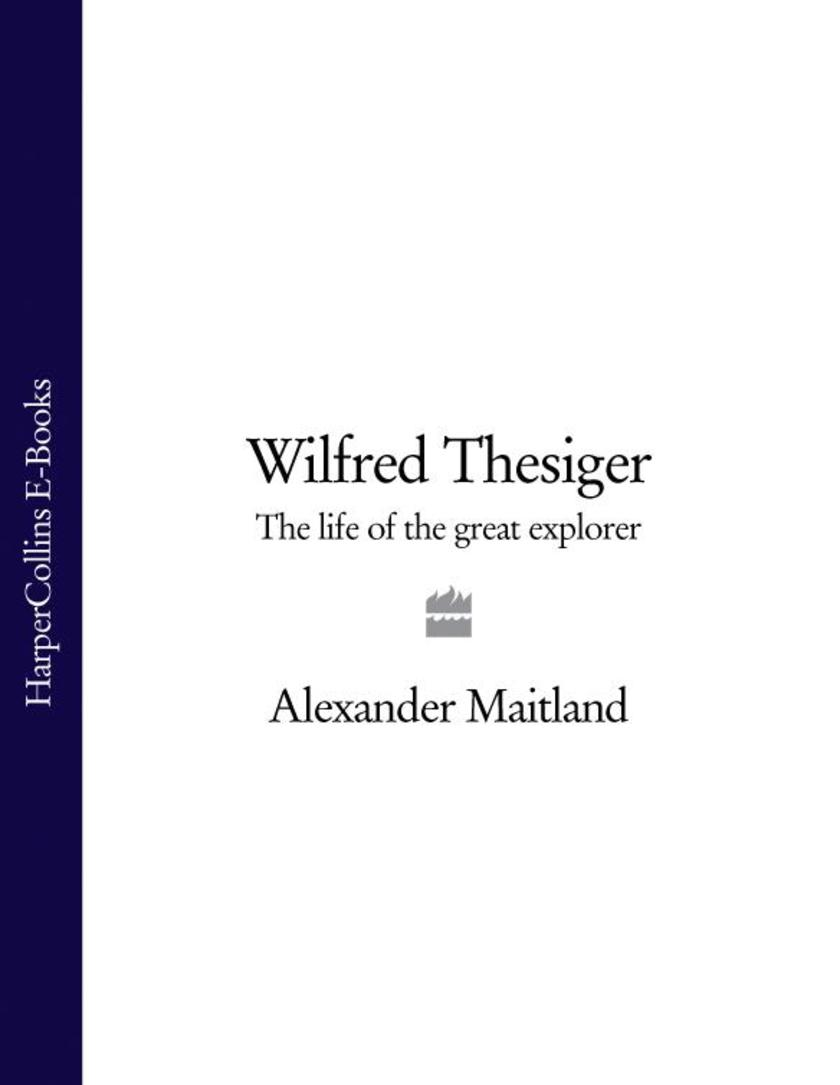 Wilfred Thesiger: The Life of the Great Explorer