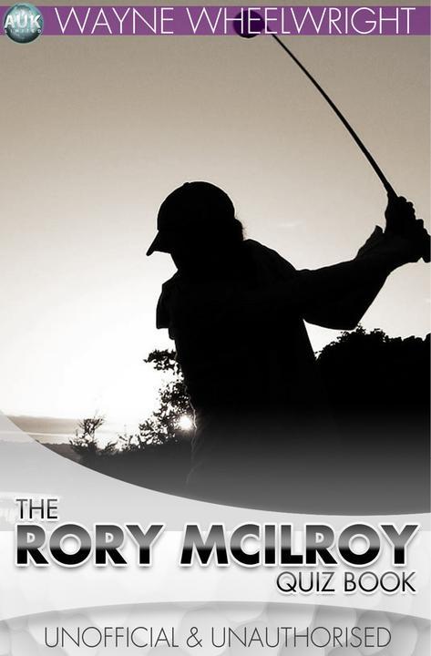 Rory McIlroy Quiz Book