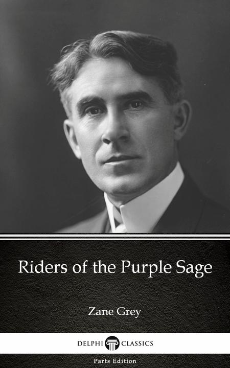 Riders of the Purple Sage by Zane Grey - Delphi Classics (Illustrated)