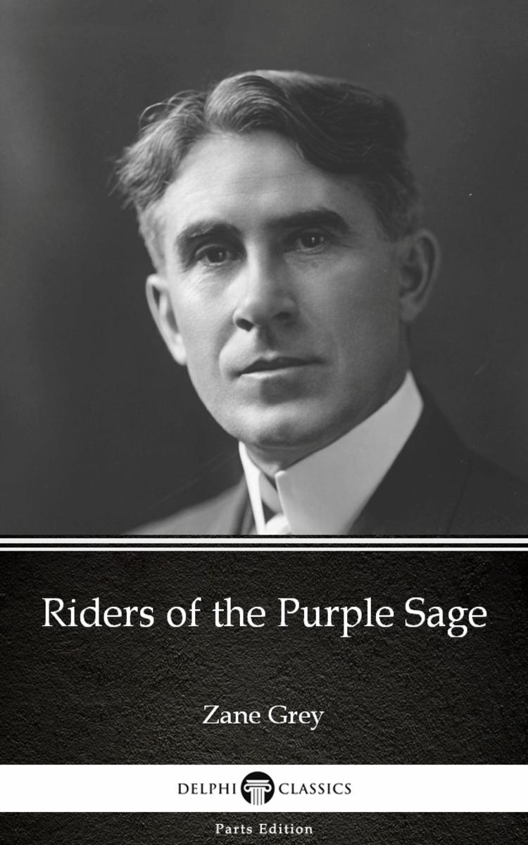 Riders of the Purple Sage by Zane Grey - Delphi Classics (Illustrated)