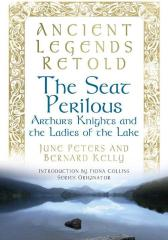 Ancient Legends Retold: The Seat Perilous