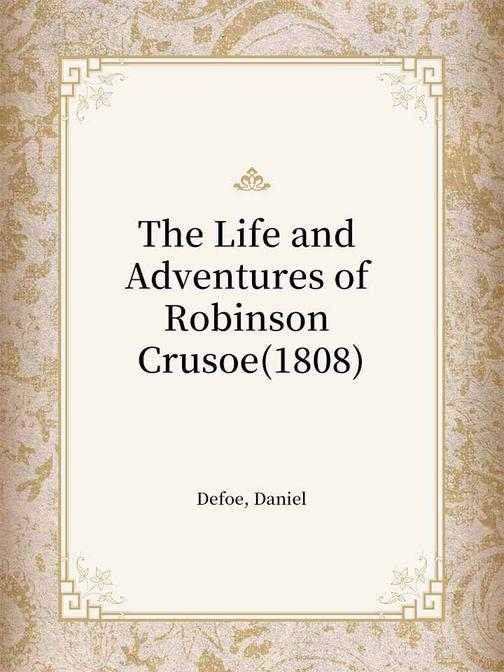 The Life and Adventures of Robinson Crusoe(1808)