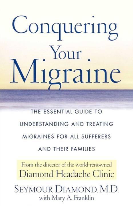 Conquering Your Migraine