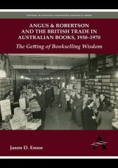 Angus & Robertson and the British Trade in Australian Books, 1930-1970