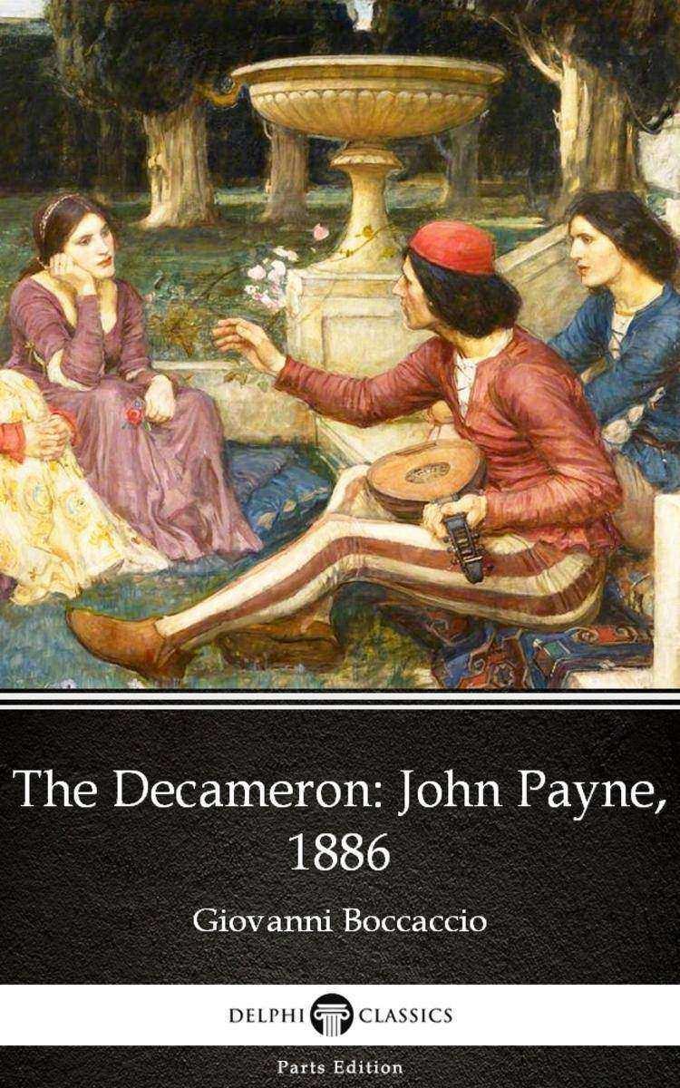 The Decameron John Payne, 1886 by Giovanni Boccaccio - Delphi Classics (Illustra
