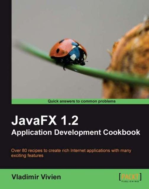 JavaFX 1.2 Application Development Cookbook