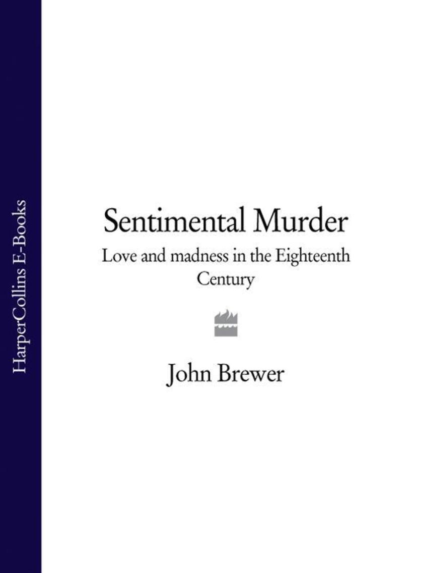 Sentimental Murder: Love and Madness in the Eighteenth Century (Text Only)