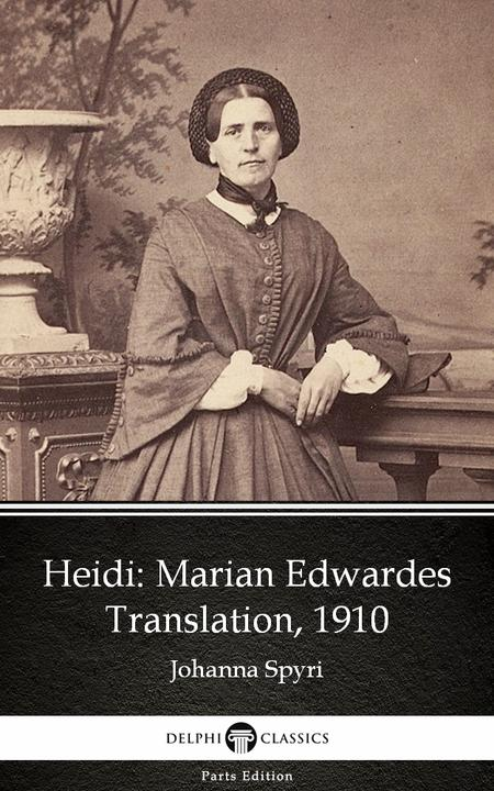 Heidi by Johanna Spyri - Delphi Classics (Illustrated)