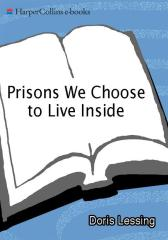Prisons We Choose to Live Inside