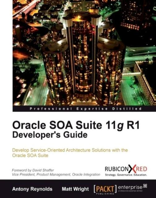 Oracle SOA Suite 11g R1 Developer's Guide