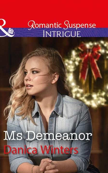 Ms Demeanor (Mills & Boon Intrigue) (Mystery Christmas, Book 4)