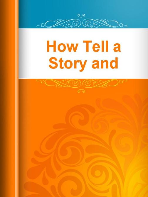 How Tell a Story and Others