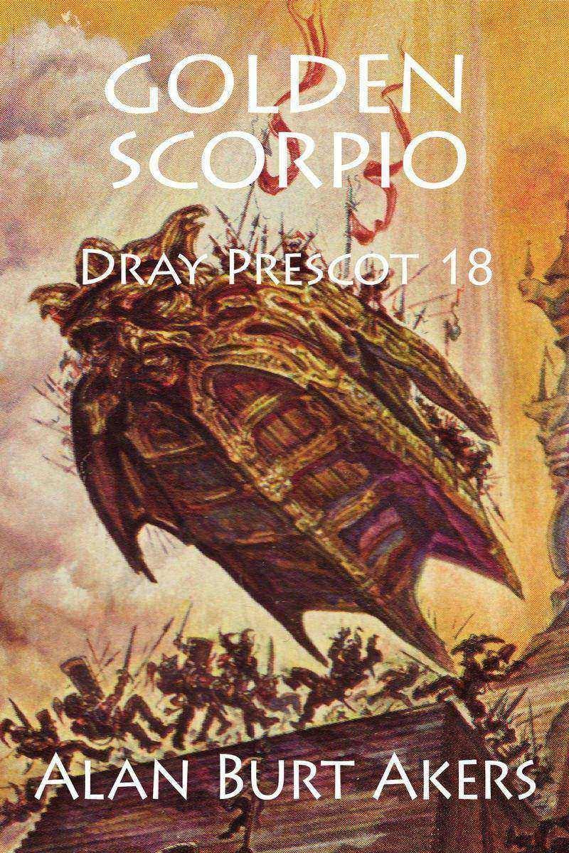 Golden Scorpio: Dray Prescot 18