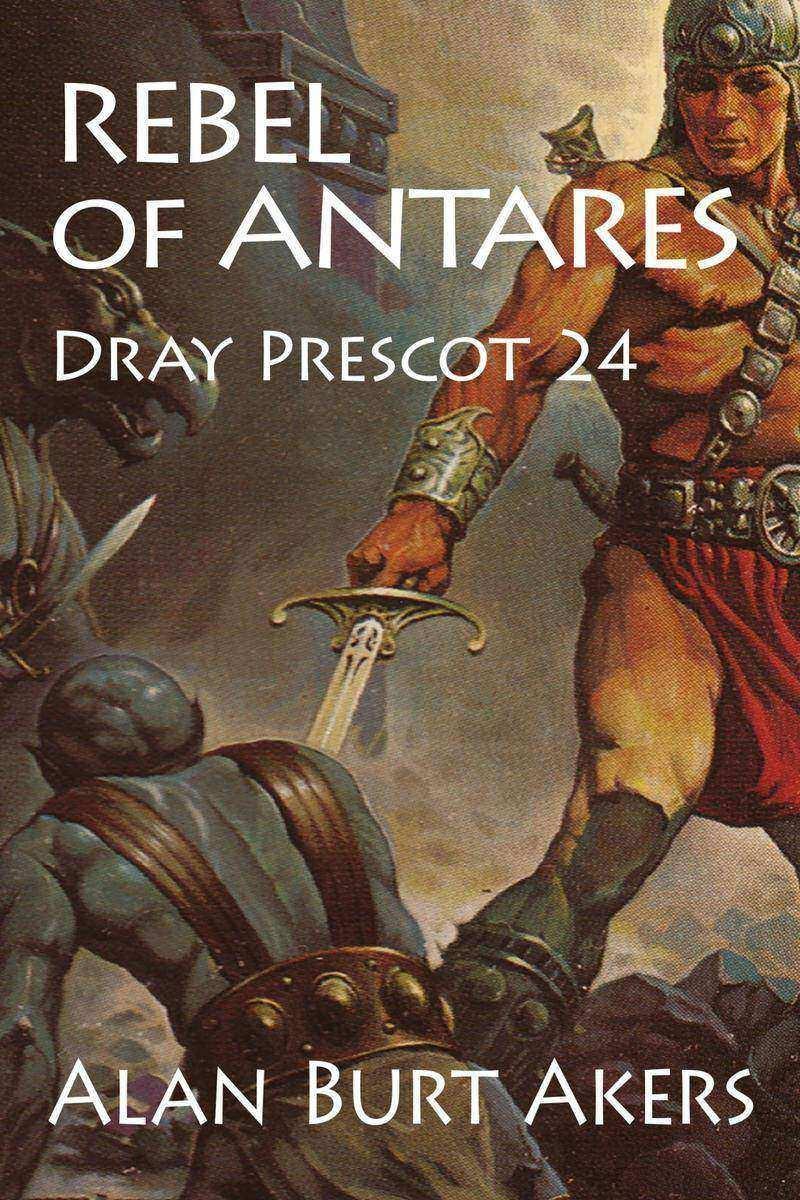 Rebel of Antares: Dray Prescot 24