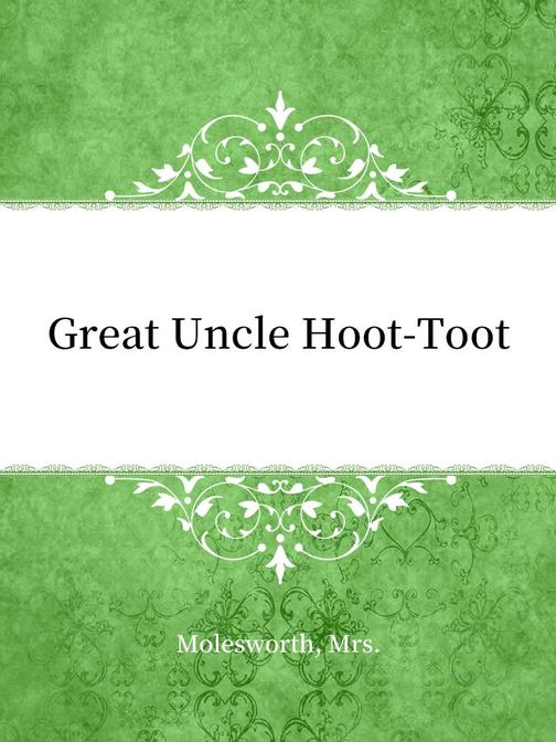 Great Uncle Hoot-Toot