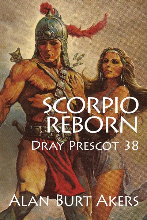 Scorpio Reborn: Dray Prescot 38