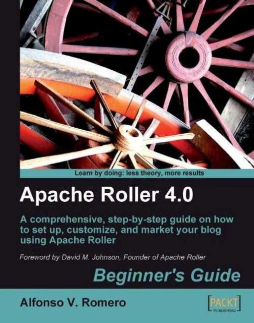 Apache Roller 4.0 – Beginner's Guide