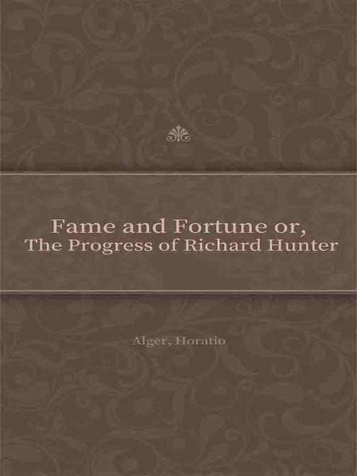 Fame and Fortune or, The Progress of Richard Hunter