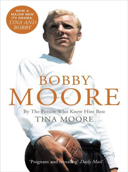 Bobby Moore: By the Person Who Knew Him Best (Text Only)