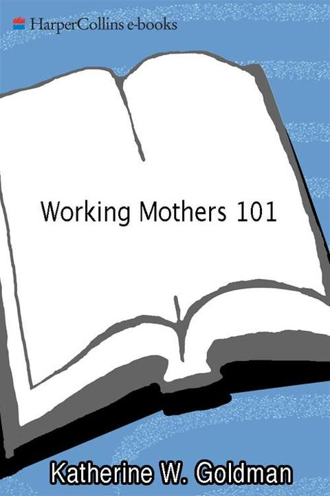 Working Mothers 101