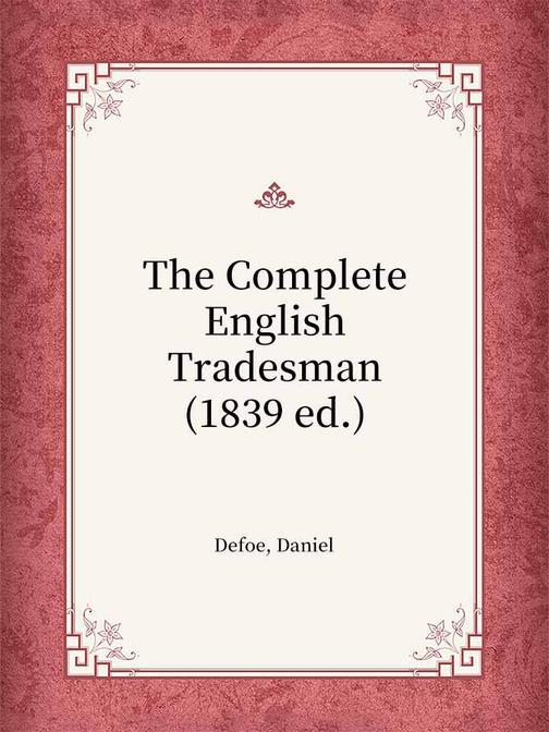 The Complete English Tradesman(1839 ed.)