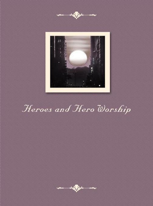 Heroes and Hero Worship