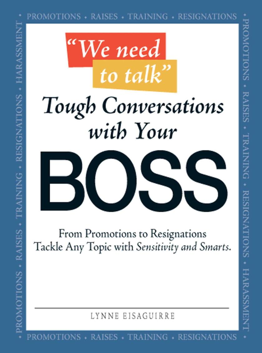 We Need to Talk - Tough Conversations With Your Boss