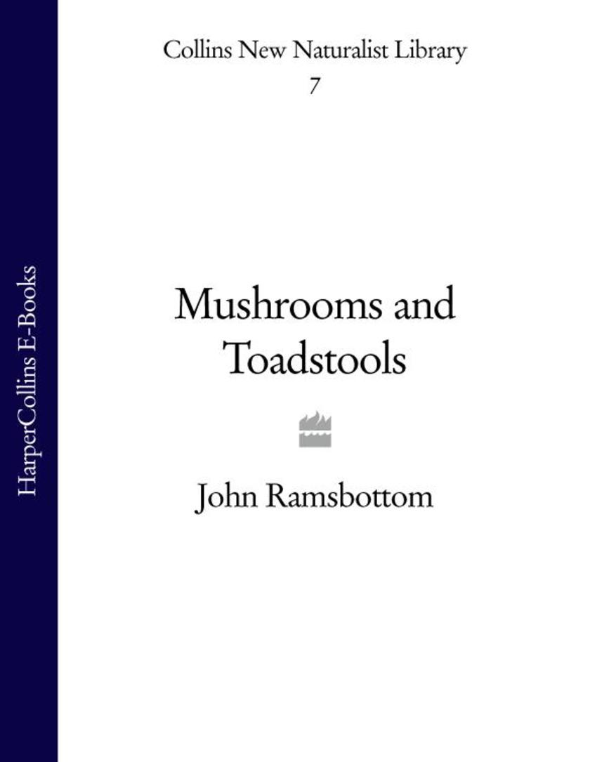 Mushrooms and Toadstools (Collins New Naturalist Library, Book 7)