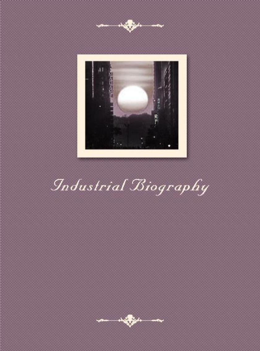 Industrial Biography