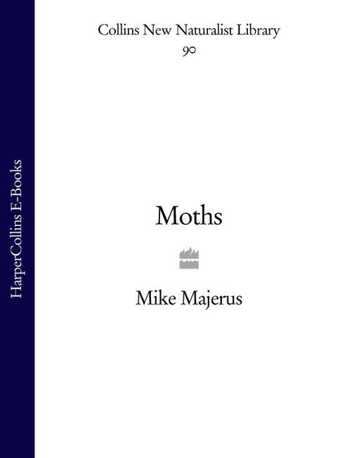 Moths (Collins New Naturalist Library, Book 90)